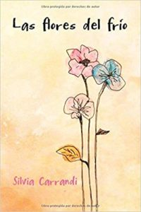Las flores del frío de Silvia Carrandi