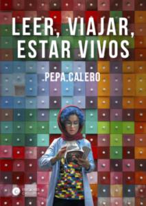 Leer-viajar-estar-vivos_Pepa-Calero