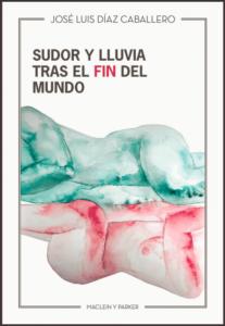 Sudor_y_lluvia_tras_el_fin_del_mundo