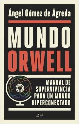 Mundo Orwell de Ángel Gómez de Ágreda