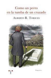 Última novela de Alberto R. Torices