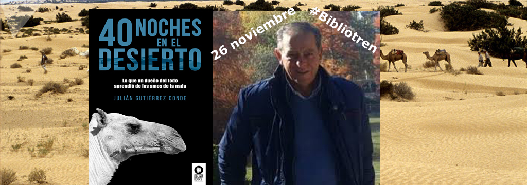 40 noches en el desierto de Julián Gutiérrez en el Bibliotren