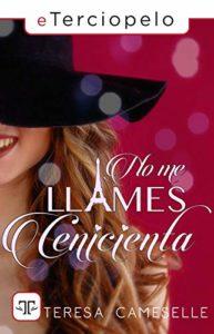 No me llames Cenicienta de Teresa Cameselle
