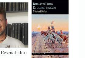 Baila con lobos y El camino sagrado de Michel Blake