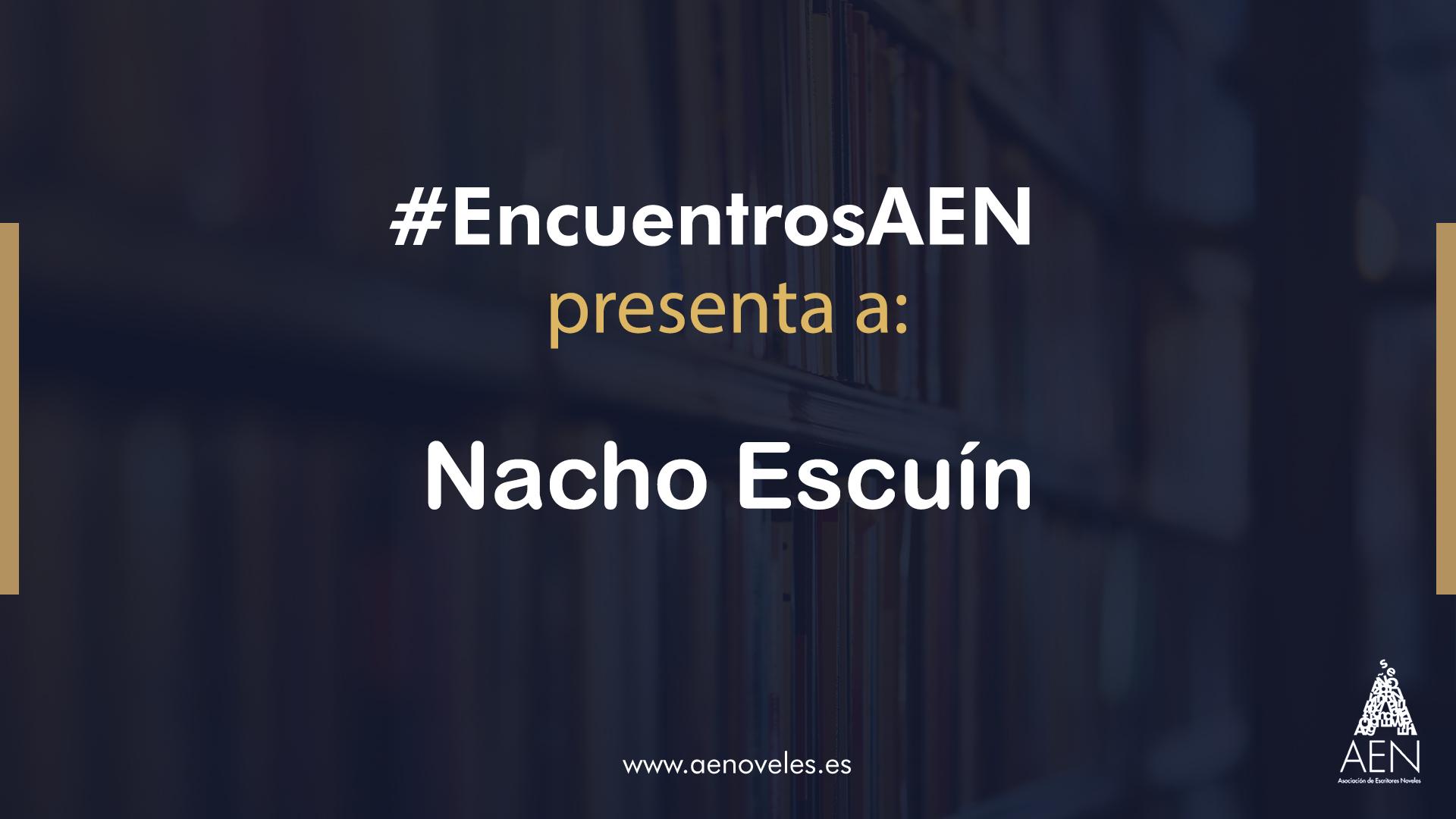 EncuentroAEN con Nacho Escuin