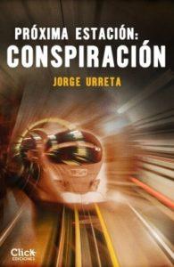 Proxima estación conspiración_Jorge Urreta
