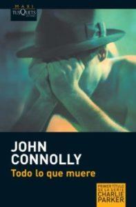 Todo lo que muere de John Connolly