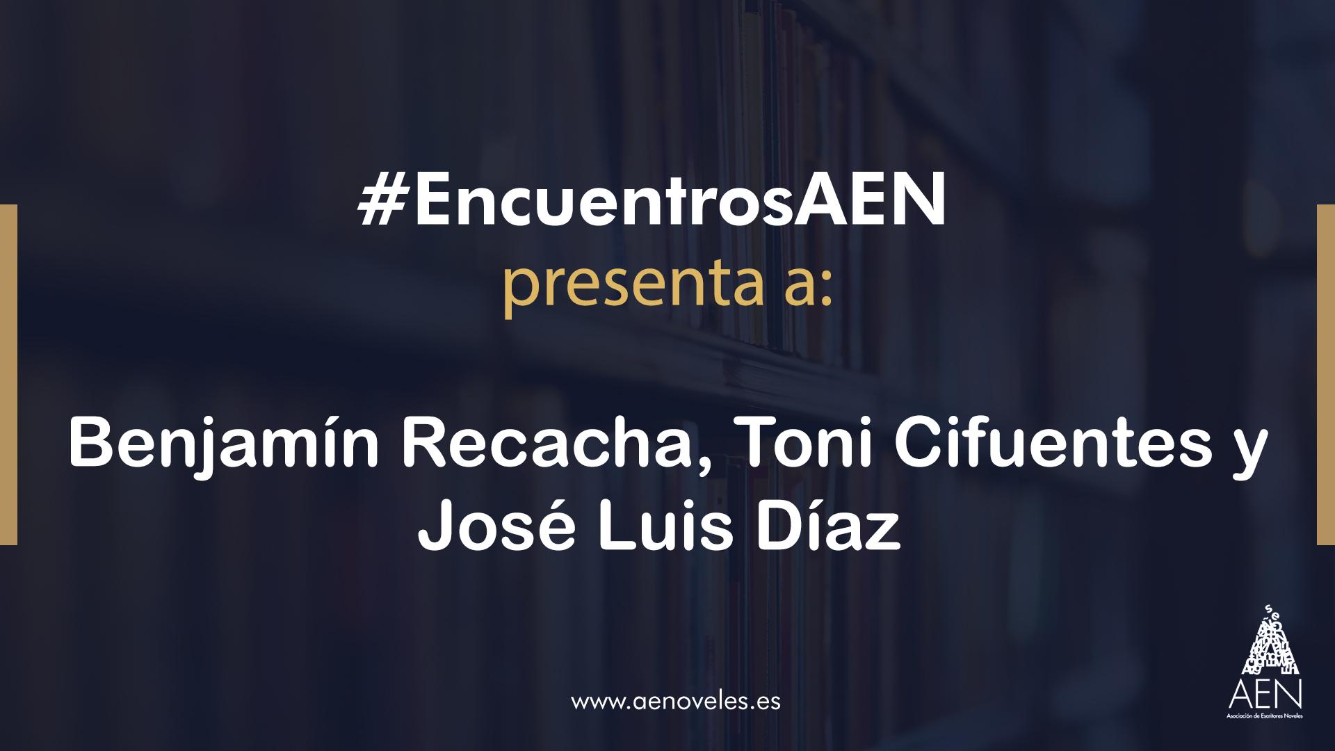 EncuentroAEN con Benjamín Recacha-Toni Cifuentes-Jose Luis Díaz