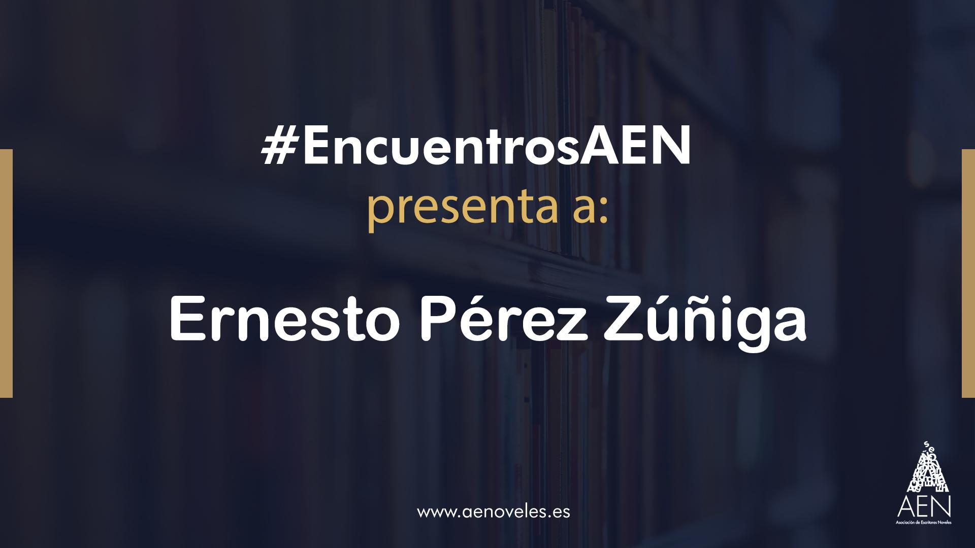 EncuentroAEN con Ernesto Perez Zuñiga