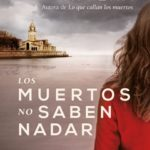 Los muertos no saben nadar de Ana Lena Rivera