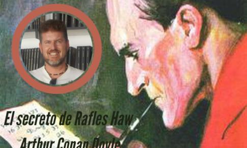 El secreto de Rafles Haw  de Arthur Conan Doyle