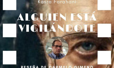 Alguien está vigilándote de Kasra Farahani