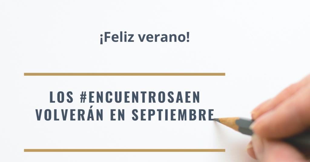 Los #EncuentrosAEN volverán en septiembre