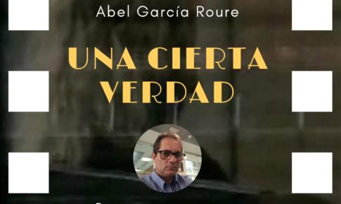 Una cierta verdad de Abel García Roure